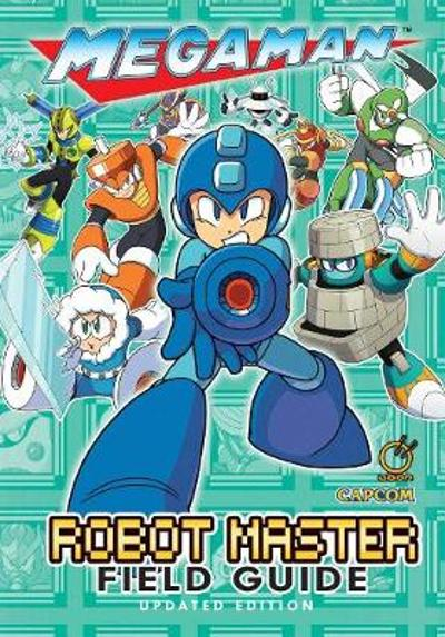 Mega Man: Robot Master Field Guide - Updated Edition - David Oxford
