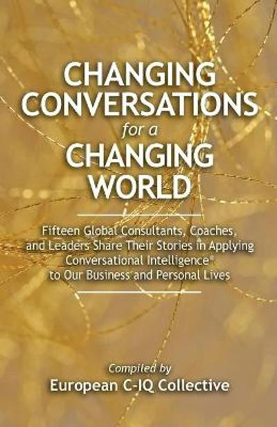 Changing Conversations for a Changing World - European C-Iq Collective