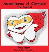 Adventures of Carmelo--The Dentist - Fred Berri Ellen Gillette