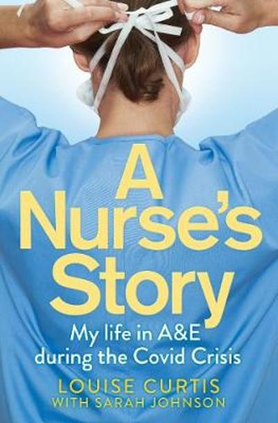 A Nurse's Story - Louise Curtis