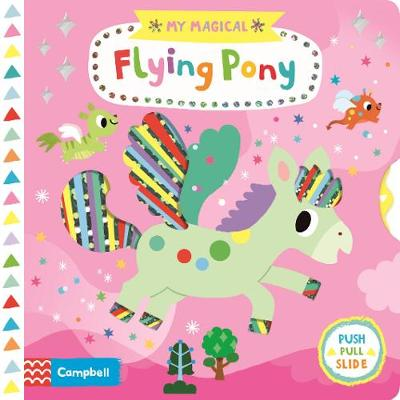 My Magical Flying Pony - Campbell Books