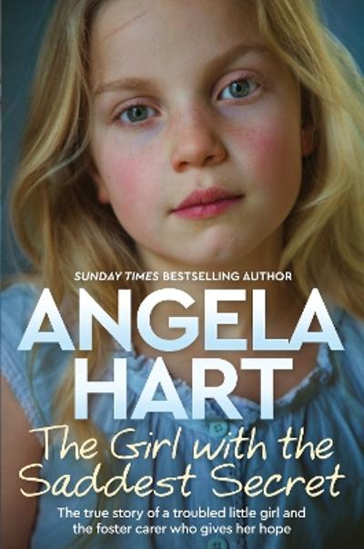 The Girl with the Saddest Secret - Angela Hart