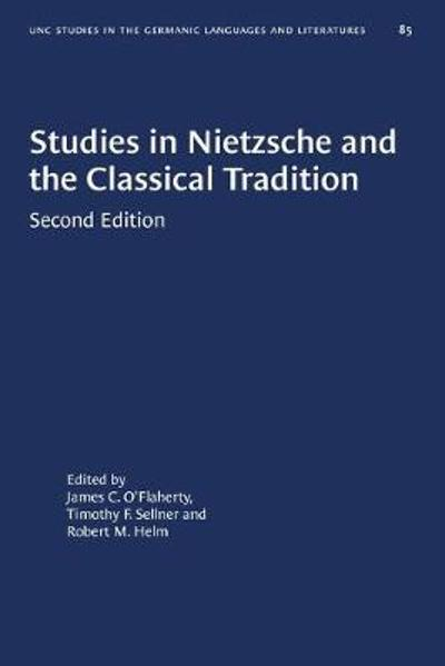 Studies in Nietzsche and the Classical Tradition - James C. O'Flaherty