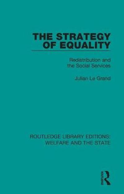 The Strategy of Equality - Julian Le Grand
