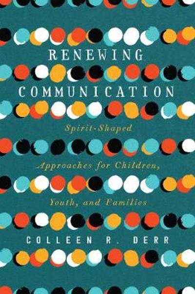 Renewing Communication - Colleen R. Derr