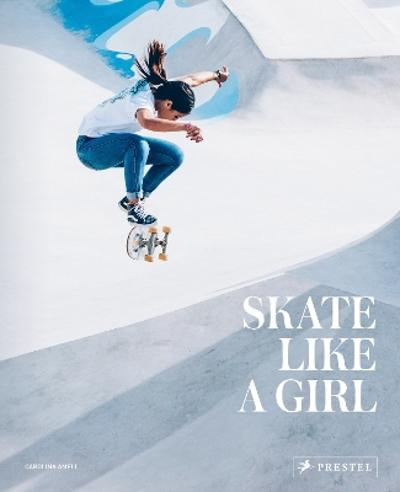 Skate Like A Girl - Carolina Amell
