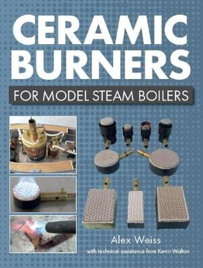 Ceramic Burners for Model Steam Boilers - Alex Weiss