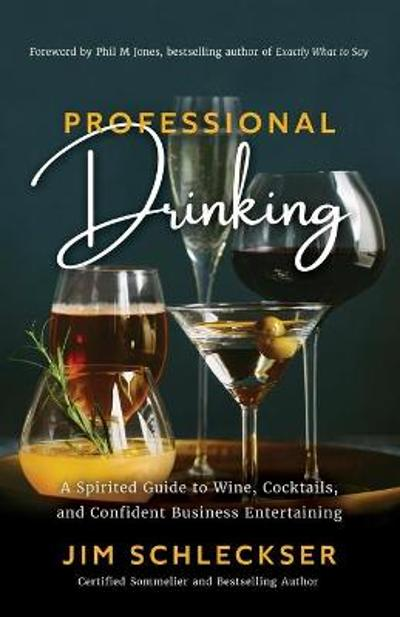 Professional Drinking - Jim Schleckser