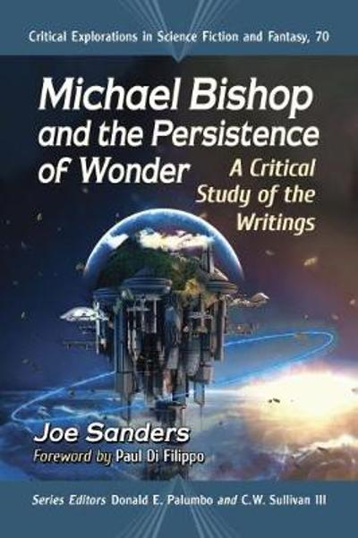 Michael Bishop and the Persistence of Wonder - Joe Sanders