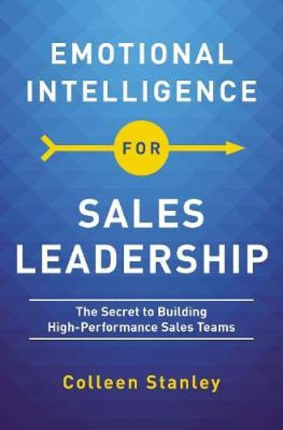 Emotional Intelligence for Sales Leadership - Colleen Stanley