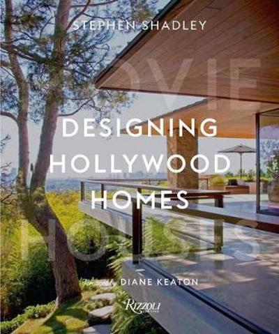 Designing Hollywood Homes - Stephen Shadley