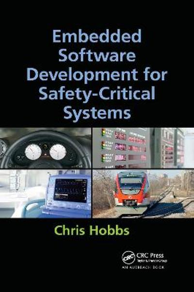 Embedded Software Development for Safety-Critical Systems - Chris Hobbs