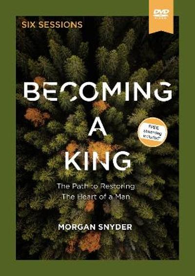 Becoming a King Video Study - Morgan Snyder