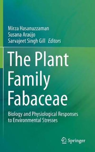 The Plant Family Fabaceae - Mirza Hasanuzzaman