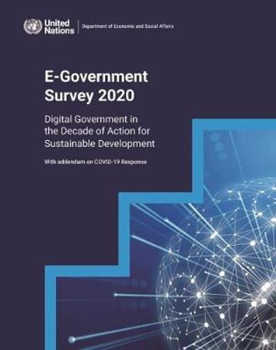 United Nations e-government survey 2020 - United Nations: Department of Economic and Social Affairs