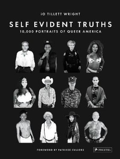 Self Evident Truths: 10,000 Portraits of Queer America - Io Tillett Wright