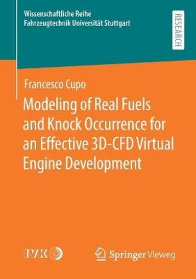 Modeling of Real Fuels and Knock Occurrence for an Effective 3D-CFD Virtual Engine Development - Francesco Cupo
