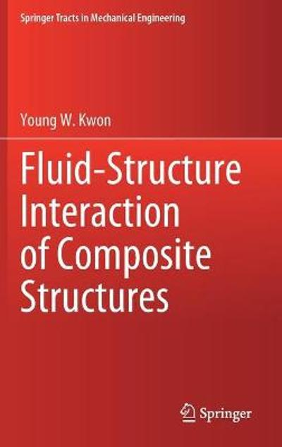 Fluid-Structure Interaction of Composite Structures - Young W. Kwon
