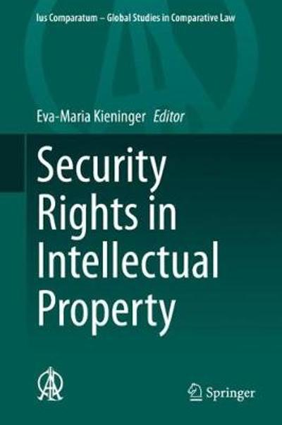 Security Rights in Intellectual Property - Eva-Maria Kieninger