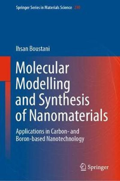 Molecular Modelling and Synthesis of Nanomaterials - Ihsan Boustani