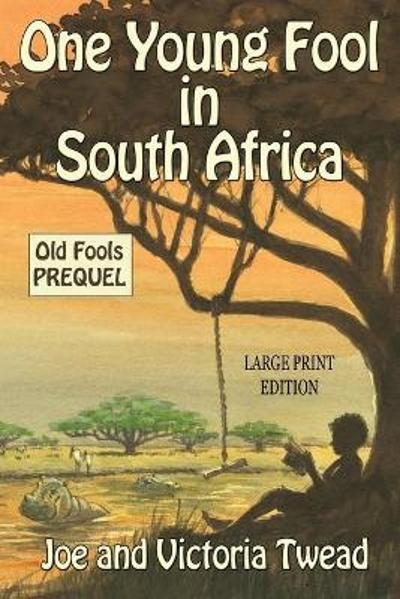 One Young Fool in South Africa - LARGE PRINT - Joe Twead