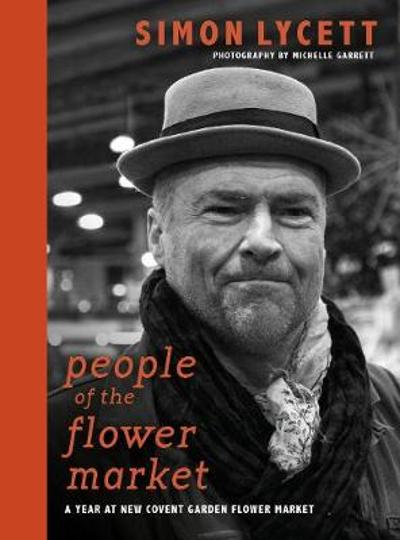 People of the Flower Market - Simon Lycett