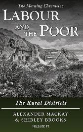 Labour and the Poor Volume VI - Alexander Mackay Shirley Brooks