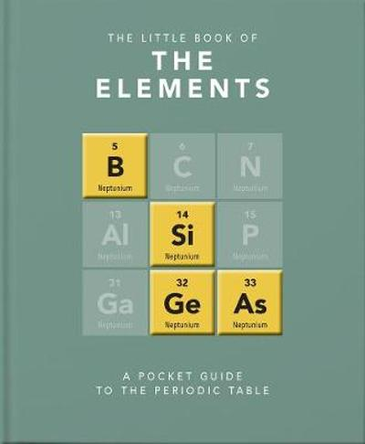 The Little Book of the Elements - Jack Challoner