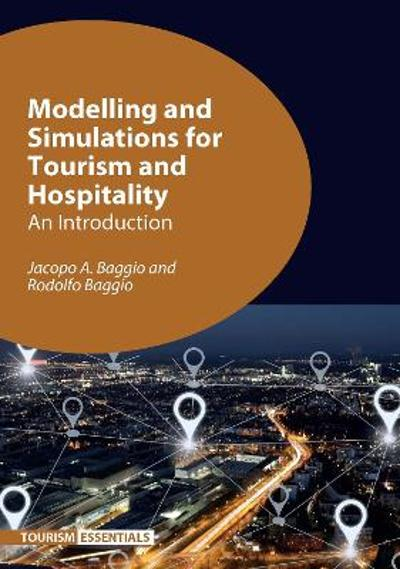 Modelling and Simulations for Tourism and Hospitality - Jacopo A Baggio