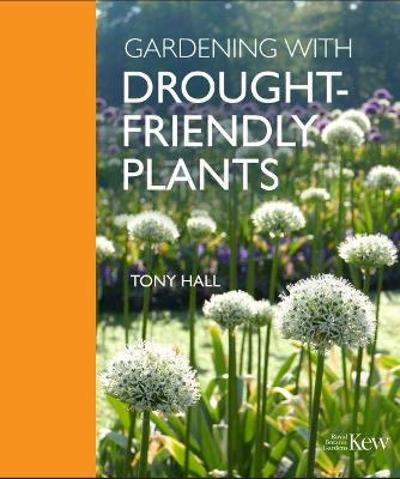 Gardening with Drought-Friendly Plants - Tony Hall