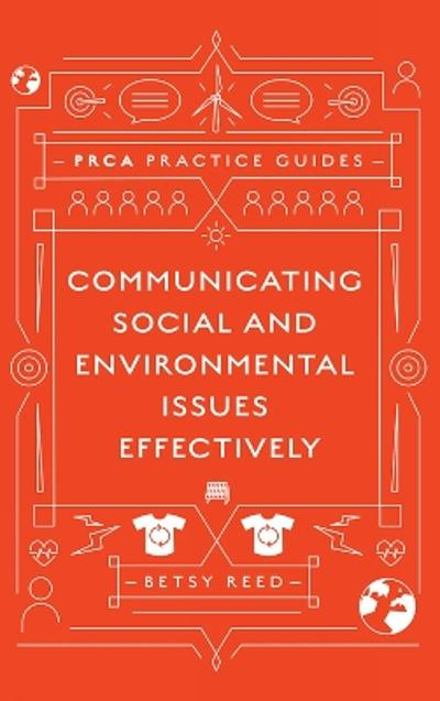 Communicating Social and Environmental Issues Effectively - Betsy Reed