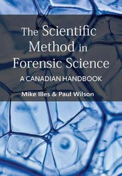 The Scientific Method in Forensic Science - Mike Illes