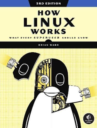 How Linux Works, 3rd Edition - Brian Ward