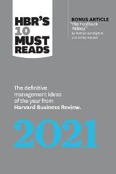 HBR's 10 Must Reads 2021 - Harvard Business Review