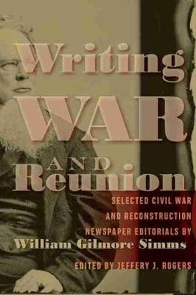 Writing War and Reunion - Jeffery J. Rogers