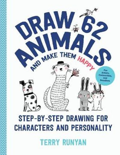 Draw 62 Animals and Make Them Happy - Terry Runyan