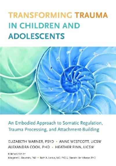 Transforming Trauma in Children and Adolescents - Elizabeth Warner