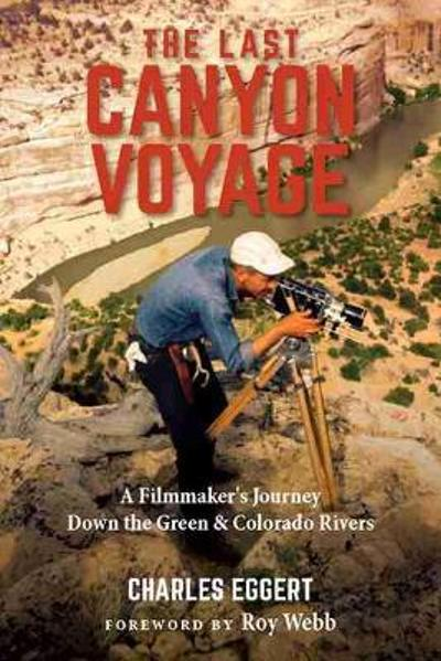 The Last Canyon Voyage - Charles Eggert