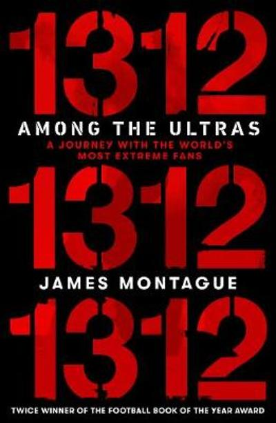 1312: Among the Ultras - James Montague