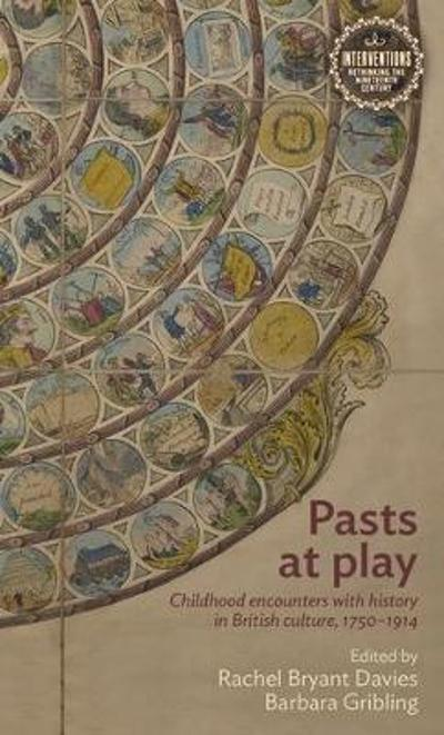 Pasts at Play - Rachel Bryant Davies