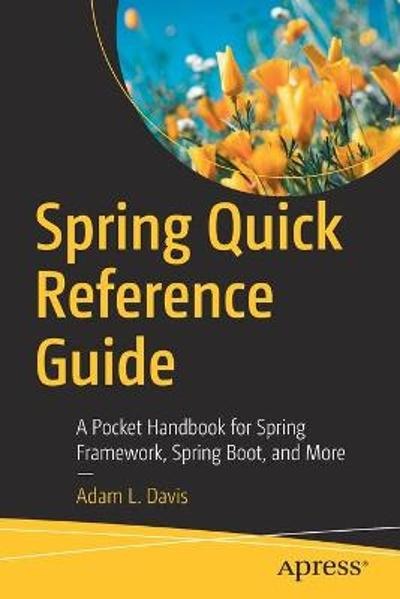 Spring Quick Reference Guide - Adam L. Davis