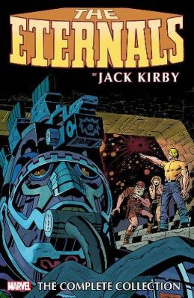 Eternals By Jack Kirby: The Complete Collection - Jack Kirby