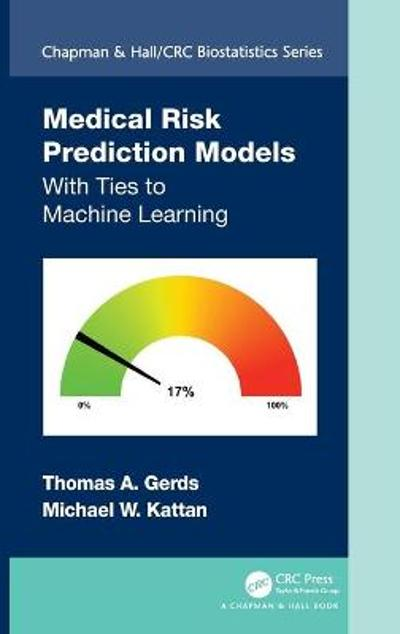 Medical Risk Prediction Models - Thomas A. Gerds