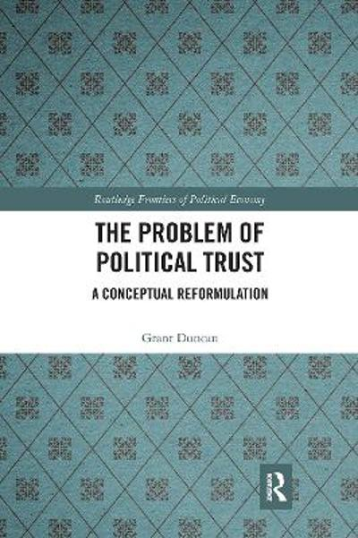 The Problem of Political Trust - Grant Duncan