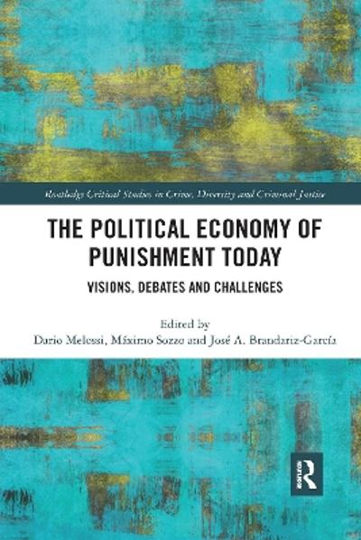 The Political Economy of Punishment Today - Dario Melossi