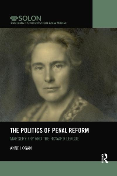 The Politics of Penal Reform - Anne Logan