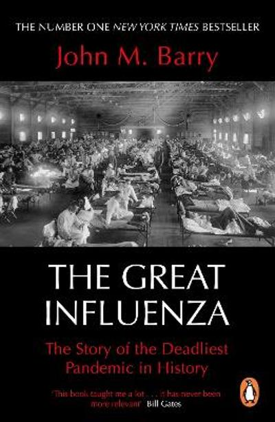 The Great Influenza - John M Barry