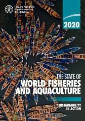 The state of world fisheries and aquaculture 2020 (SOFIA) - Food and Agriculture Organization