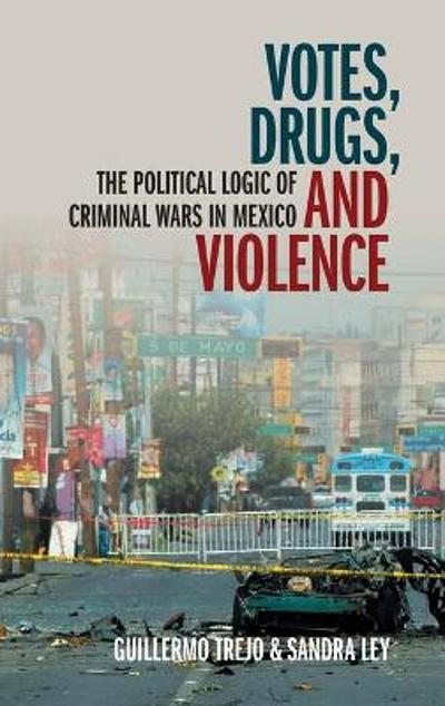 Votes, Drugs, and Violence - Guillermo Trejo