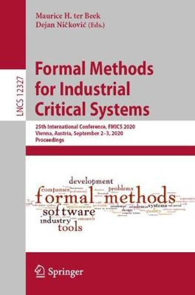 Formal Methods for Industrial Critical Systems - Maurice H. ter Beek